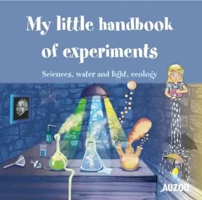 My Little Handbook of Experiments: Sciences, Water and Light, Ecology