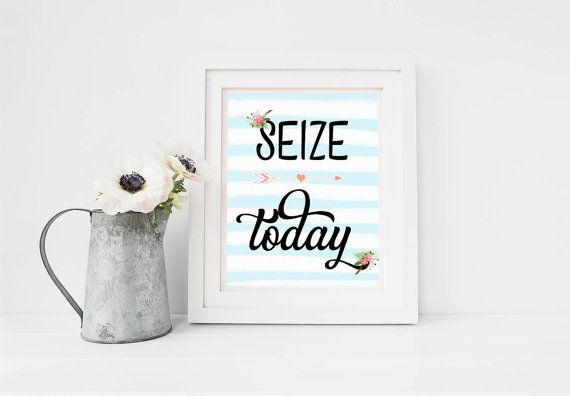 Seize Today Inspirational Quote Printable 8x10 Wall Art Typography Print Motivation Quote 8x10 Printable JPG Download Christmas Gift for her