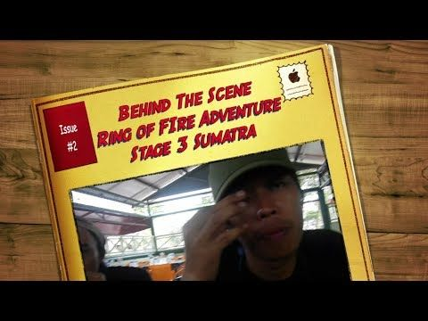 about the story behind the scene of Ring of Fire Adventure stage 3 Sumatra
