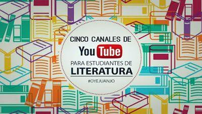 AYUDA PARA MAESTROS: 5 canales You Tube para estudiantes y profesores de literatura
