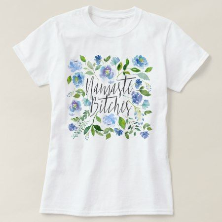 Namaste Watercolor Flowers T-Shirt - click/tap to personalize and buy