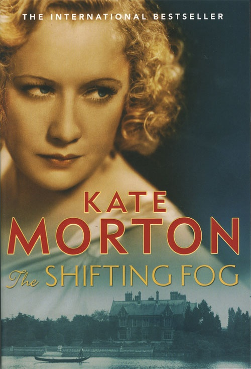 Kate Morton - The Shifting Fog. What a great read. Love all Kate Morton books