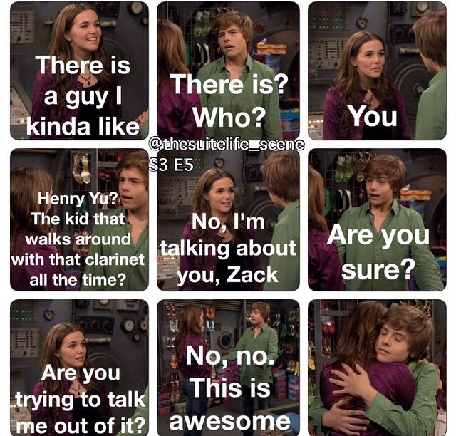 Suite Life on Deck. Zack was always my favorite. He was the troublemaker and more street-smart and school smart. He was always making jokes but was there when it counted. I never understood how no girl wanted to date him. He was so sweet!!!