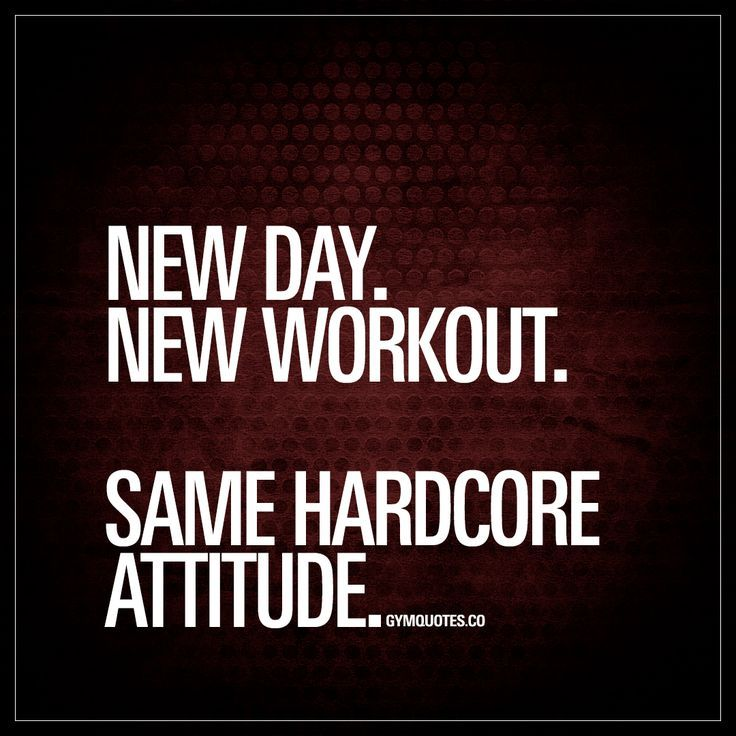 New day. New workout. Same hardcore attitude. | #justdoit #hardcore #training www.gymquotes.co - Fitness is life, fitness is BAE! <3 Tap the pin now to discover 3D Print Fitness Leggings from super hero leggings, gym leggings, fitness, leggings, and more that will make you scream YASS!!!