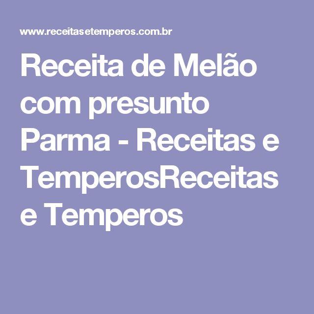 Receita de Melão com presunto Parma - Receitas e TemperosReceitas e Temperos