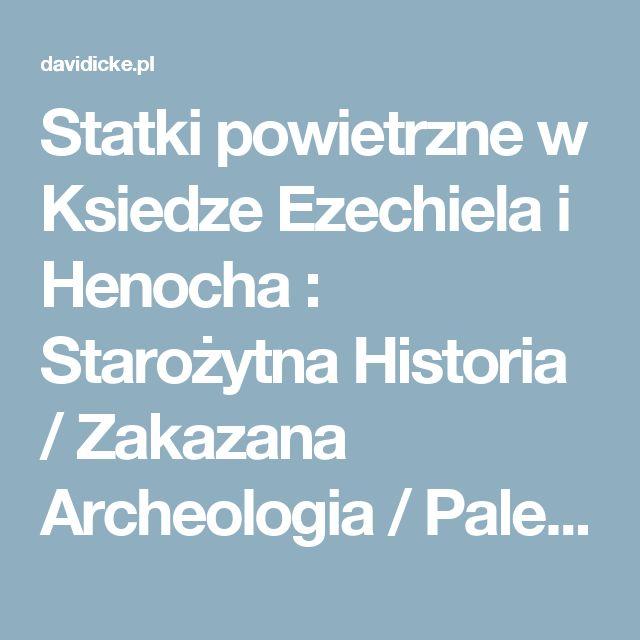 Statki powietrzne w Ksiedze Ezechiela i Henocha : Starożytna Historia / Zakazana Archeologia / Paleoastronautyka