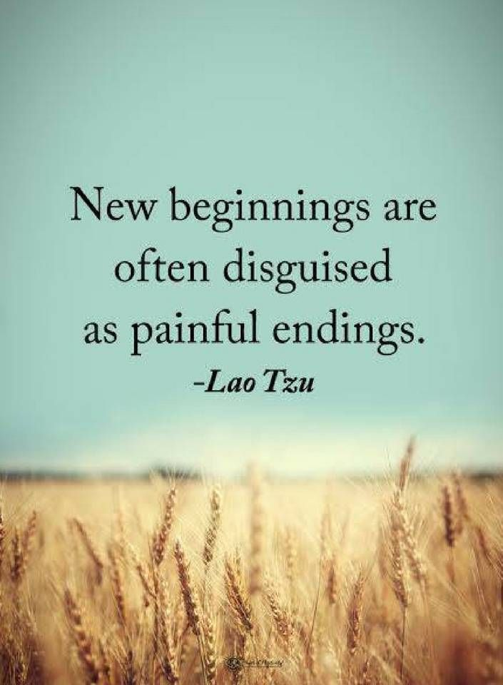 New Beginnings Are Often Disguised As Painful Endings Quotes New Beginning Quotes Beginning Quotes Ending Quotes
