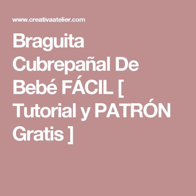 Braguita Cubrepañal De Bebé FÁCIL [ Tutorial y PATRÓN Gratis ]