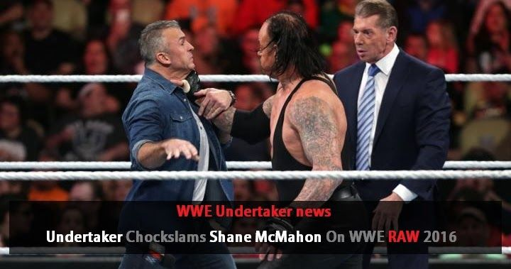 WWE Undertaker news : UNDERTAKER Chockslams Shane McMahon On WWE RAW 2016 14th