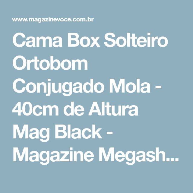 Cama Box Solteiro Ortobom Conjugado Mola - 40cm de Altura Mag Black - Magazine Megashopin