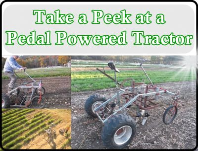 The Homestead Survival | Take a Peek at a Pedal Powered Tractor | Homesteading - Gardening - Farming -  http://thehomesteadsurvival.com