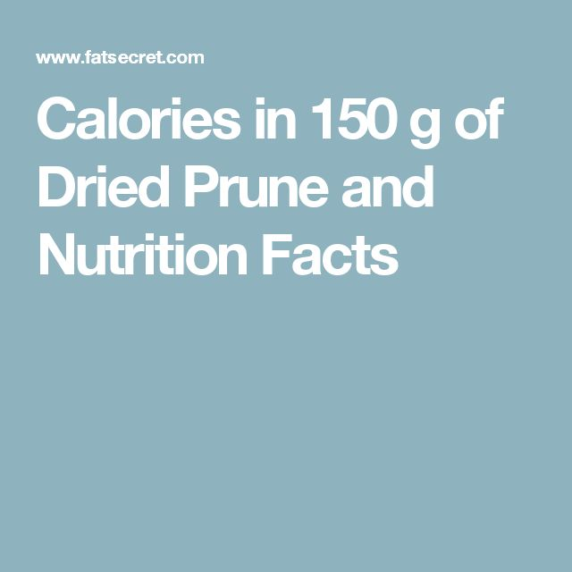 Calories in 150 g of Dried Prune and Nutrition Facts