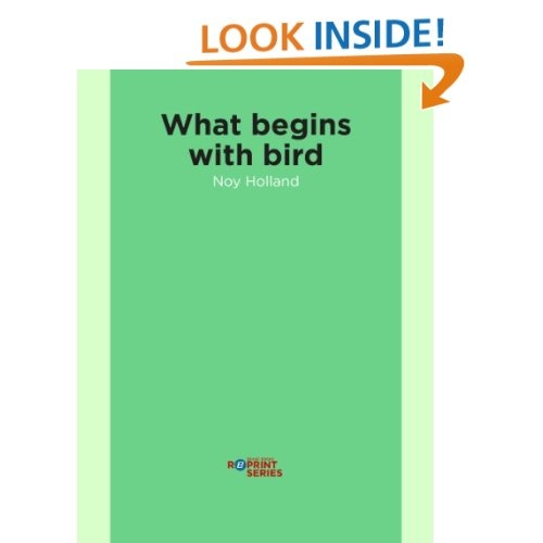 http://www.amazon.com/What-begins-with-bird-ebook/dp/B0087GJSKW/ref=sr_1_56?s=digital-text=UTF8=1351017363=1-56=dzanc+books