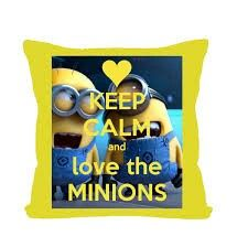 Keep calm and love the minions sinceros.
