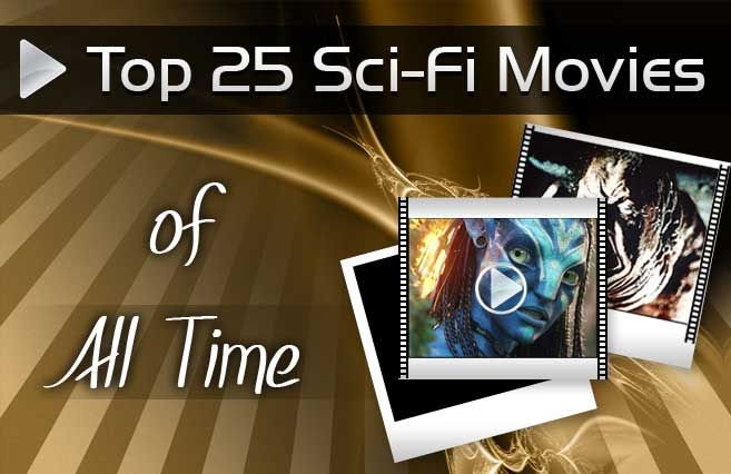 Top Science Fiction Movies of All Time  http://mentalitch.com/top-science-fiction-movies-of-all-time/