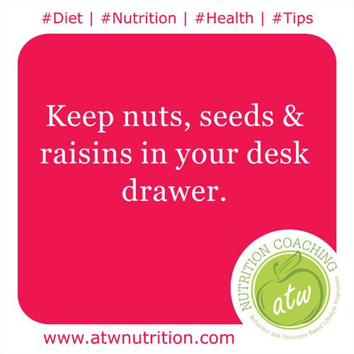 #Diet | #Nutrition | #Health | #Tips Keep nuts, seeds & raisins in your desk drawer. www.atwnutrition.com