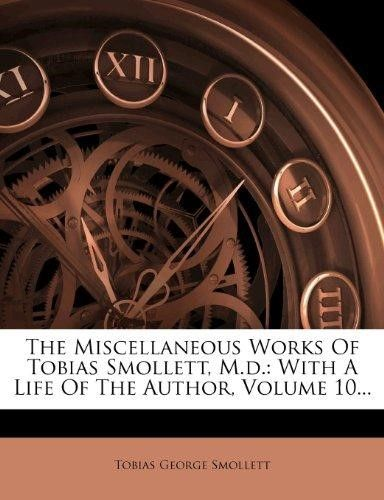The Miscellaneous Works of Tobias Smollett, M.D.: With a Life of the Author, Volume 10
