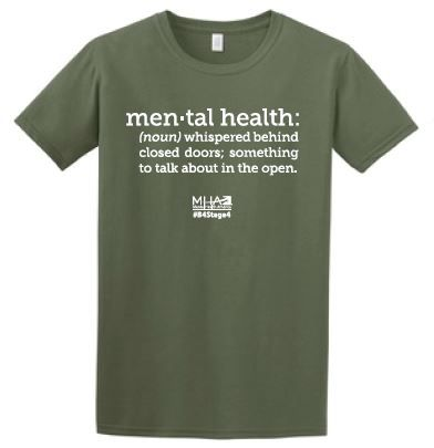 """Mental Health Definition - Military Green Support mental health awareness and get people talking about mental health with this innovative mental health definition - """"Mental health: (noun) whispered behind closed doors; something to talk about in the open.""""  Unisex shirt is pre-shrunk, 100% ringspun cotton jersey knit. (**Military Green available in XL only)"""
