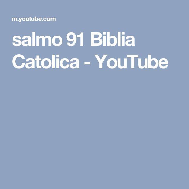 salmo 91 Biblia Catolica - YouTube