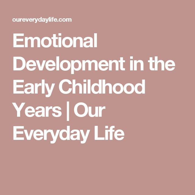 Emotional Development in the Early Childhood Years | Our Everyday Life