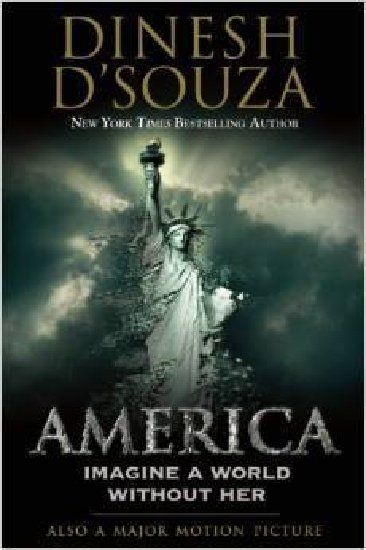 Dinesh D'Souza's 'America' warns Hillary Clinton will 'finish off' the country (to socialism) By Paul Bedard | May 30, 2014 |