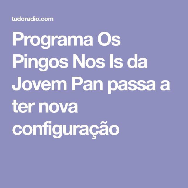 Programa Os Pingos Nos Is da Jovem Pan passa a ter nova configuração