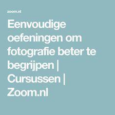 Einfache Übungen zum besseren Verständnis der Fotografie Kurse | Zoom.nl