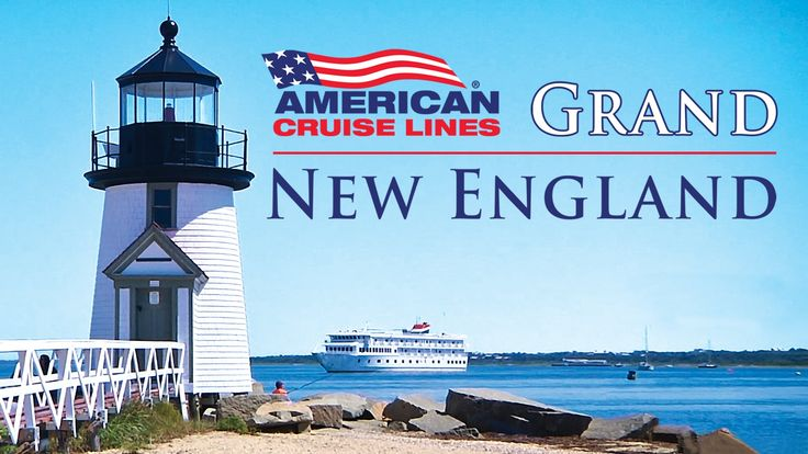 Grand New England Cruise - American Cruise Lines