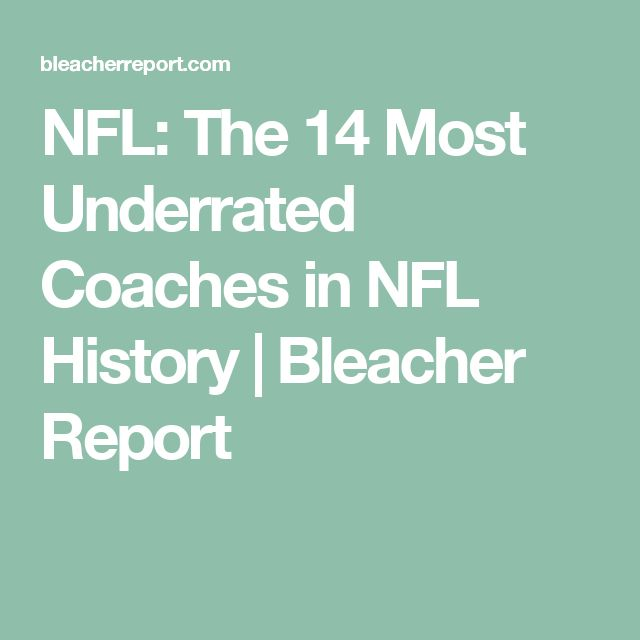 NFL: The 14 Most Underrated Coaches in NFL History | Bleacher Report