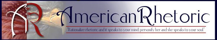 American Rhetoric: The Power of Oratory in the United States -  Top 100 Speeches, Online Speech Bank, Movie Speeches, Speech of the Week, - Audio / Transcript - MP3 / PDF