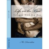 Life on the Low: Creepin' With Hip Hop (An Erotic Menage Novel) (Kindle Edition)By ms. downlow