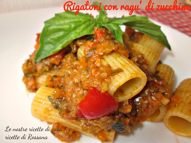 Rigatoni con ragu' di zucchine, ricetta vegana, gustosa e semplicissima