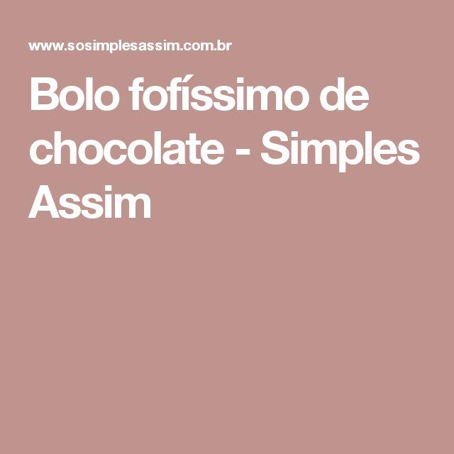 Bolo fofíssimo de chocolate - Simples Assim