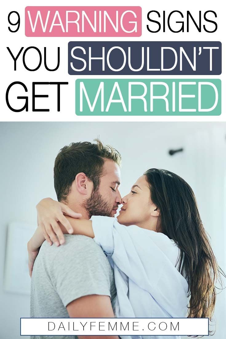 Signs you shouldn t get married