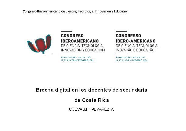 Artículo: Cuevas, F.; Alvarez, V. (2014). Brecha digital en los docentes de secundaria. Congreso Iberoamericano de  Ciencia, Tecnología, Innovación y Educación de Costa Rica