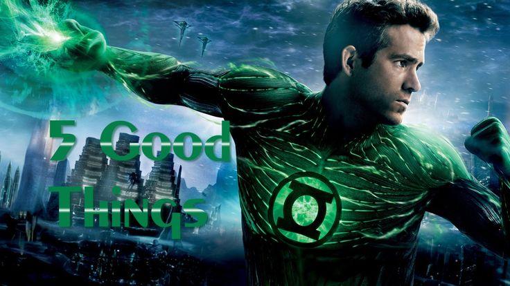 5 Good Things About: Green Lantern