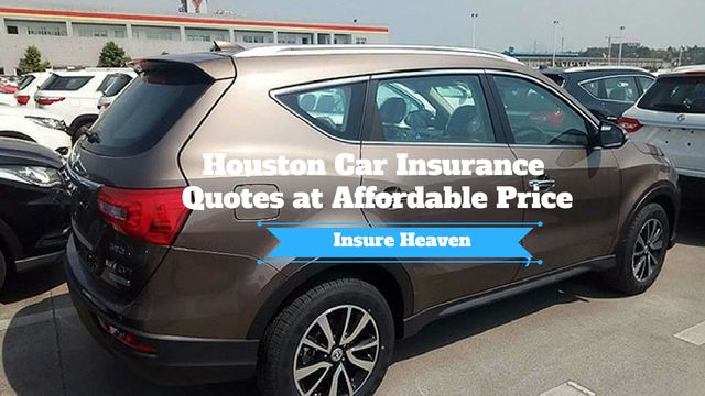 Get The Best Car Insurance Quotes Houston Insure Heaven Best