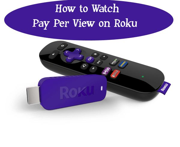 How to Watch Pay Per View on Roku