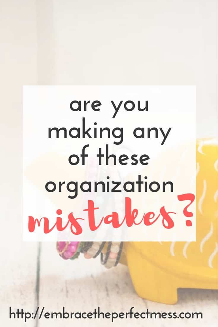 5 commom organizing mistakes #organizationtips #organizingmistakes #howtoorganize #embracetheperfectmess