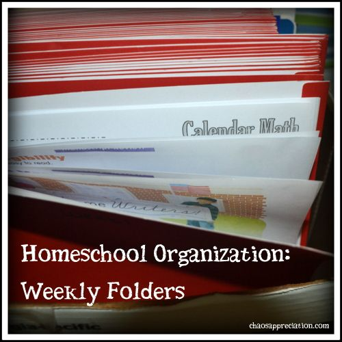 Homeschool Organization: Weekly Folders - Chaos Appreciation
