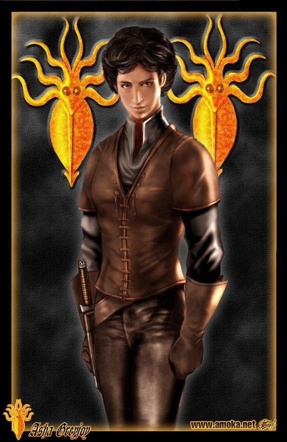 Asha Greyjoy - É a única filha de lorde Balon Greyjoy e da sua esposa, Alannys Harlaw. Feroz e orgulhosa, é a mais velha dos seus filhos em vida. Também é a única remanescente dos seus filhos desde que o lorde Eddard Stark levou o seu irmão Theon Greyjoy como refém para Winterfell. Elevada, não-oficialmente, então, como herdeira dos Greyjoy, desafiando a tradição dos papéis de gênero das Ilhas de Ferro. Comanda o seu próprio navio, Vento Negro, e lidera tropas nas batalhas.