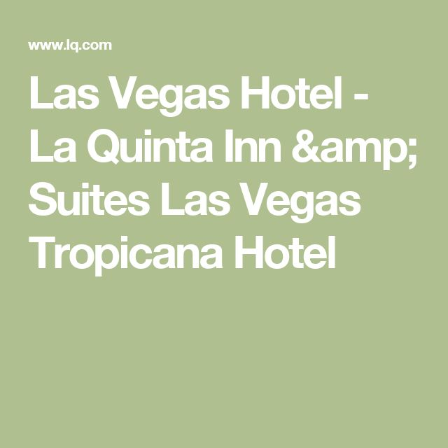 Las Vegas Hotel - La Quinta Inn & Suites Las Vegas Tropicana Hotel