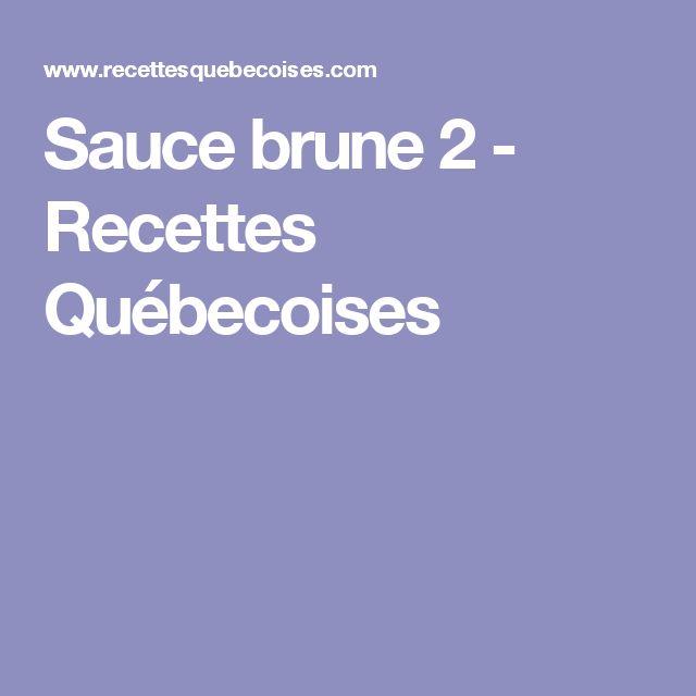 Sauce brune 2 - Recettes Québecoises