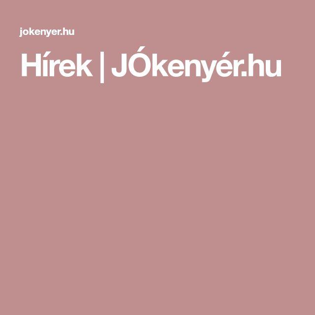 Hírek   JÓkenyér.hu
