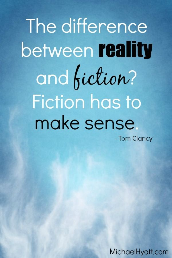 """The difference between reality and fiction? Fiction has to make sense."" - Tom Clancy on writing fiction #quote"