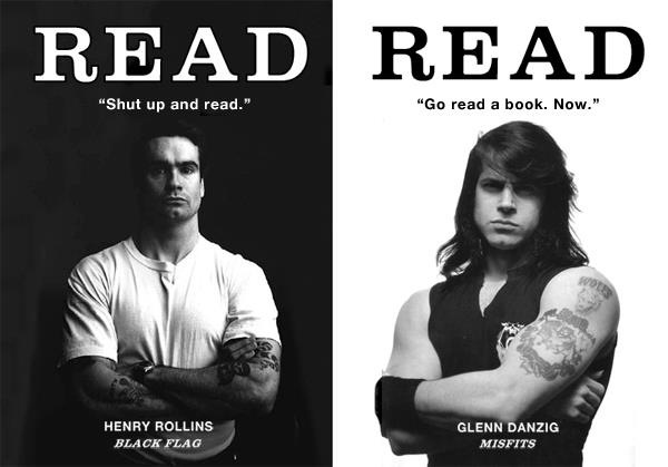The power of reading as endorsed by Henry Rollins and Glenn Danzig.