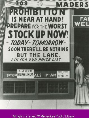 Pre-prohibition advertising at Mader's German Restaurant, Milwaukee.  A painted advertisement warns customers:     Prohibition is near at hand!Prepare for the worst—Stock up now!    via: Milwaukee Public Library
