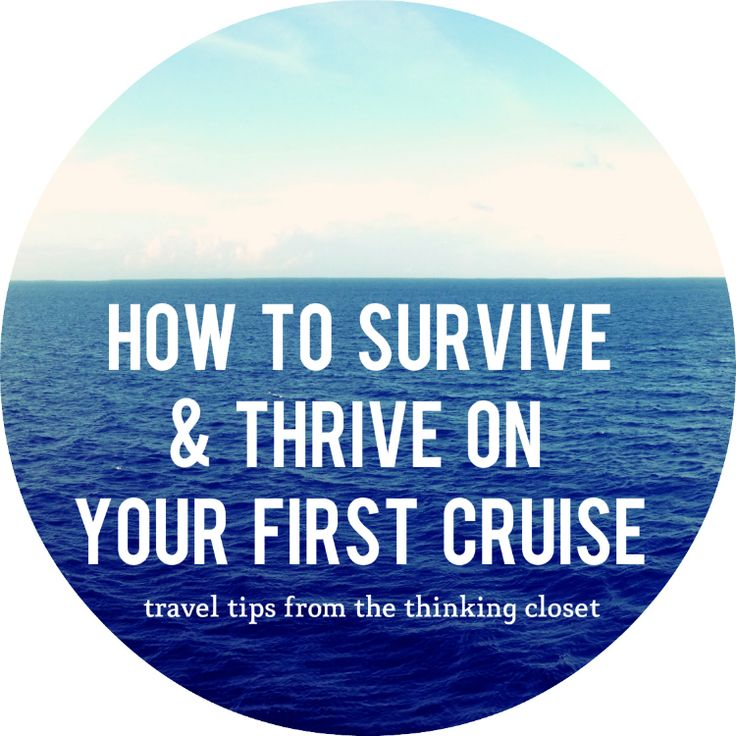 How to Survive and Thrive on Your First Cruise - Travel Tips from The Thinking Closet