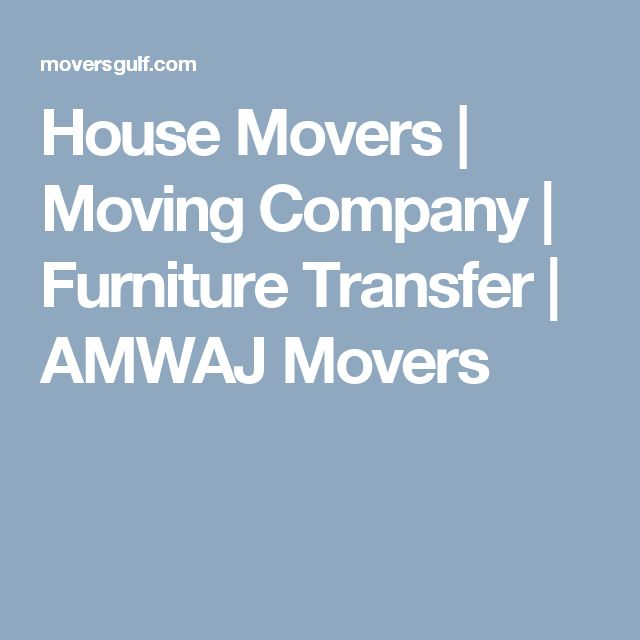 House Movers | Moving Company | Furniture Transfer | AMWAJ Movers