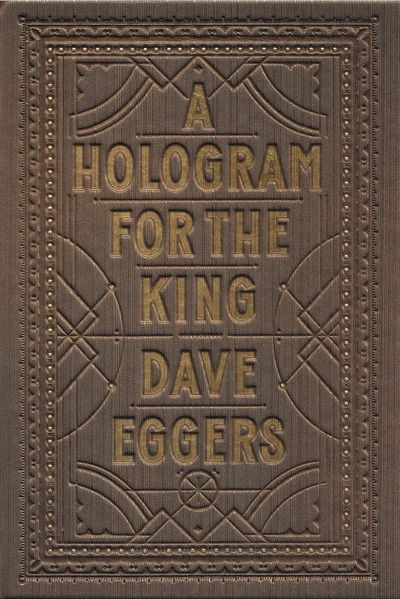 """Dave Eggers, """"A Hologram for the King"""": Worth Reading, Books Covers, Books Worth, Books Lists, Colleges Tuition, Saudi Arabian, New Books, Books Review, Dave Egger"""